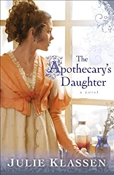 The Apothecary's Daughter by [Julie Klassen]