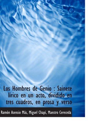 Los Hombres de Genio : Sainete lírico en un acto, dividido en tres cuadros, en...