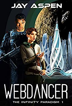 Webdancer (The Infinity Paradigm Book 1) by [Jay Aspen]