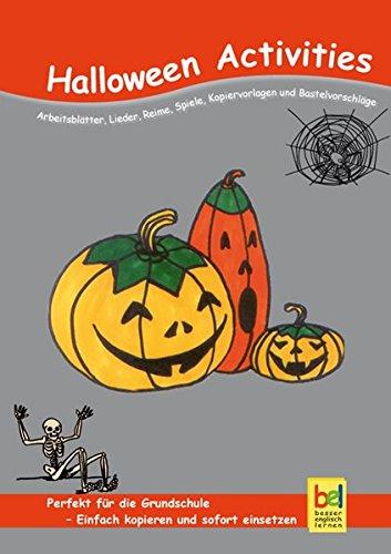 Halloween Activities: Arbeitsblätter, Lieder, Reime, Spiele, Kopiervorlagen und Bastelvorschläge für den Unterricht