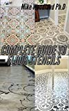 Complete Guide to Floor Stencils: An Easy Step by Step Guide on Making a Beautiful and Amazing Designs (English Edition)