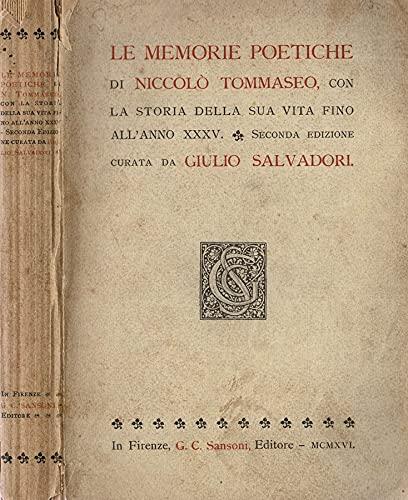 Le memorie poetiche di Niccolò Tommaseo con la storia della sua vita fino all'anno XXXV.