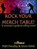 Rock Your Merch Table: a musician's guide to selling more