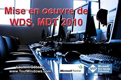 Couverture du livre WDS et MDT 2010: Déploiement de Windows 7 SP1 et Office 2010