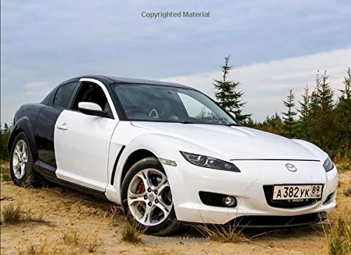 Mazda RX-8: 120 pages with 20 lines you can use as a journal or a notebook .8.25 by 6 inches.