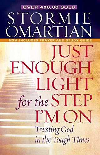 [(Just Enough Light for the Step I'm on : Trusting God in the Tough Times)] [By (author) Stormie Omartian] published on (January, 2008)
