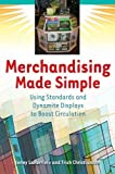Merchandising Made Simple: Using Standards and Dynamite Displays to Boost Circulation (English Edition)