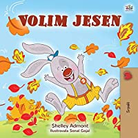 I Love Autumn (Serbian Book for Children - Latin alphabet) (Serbian Bedtime Collection - Latin)