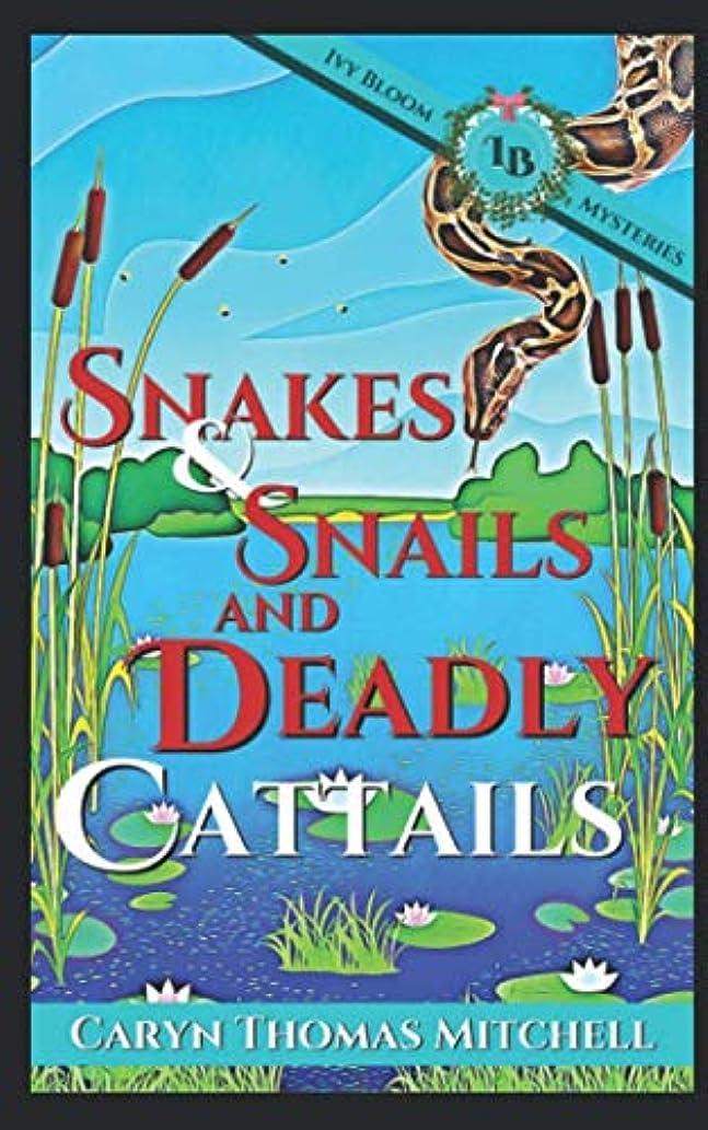 翻訳超える心配Snakes & Snails and Deadly Cattails: An Ivy Bloom Mystery (Ivy Bloom Mysteries)