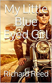 My Little Blue Eyed Girl (The Marshal Series Book 1) by [Richard Reed]