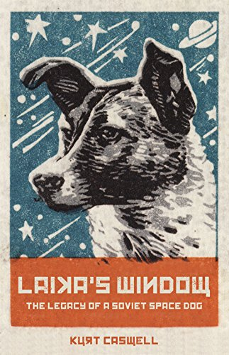Laika's Window: The Legacy of a Soviet Space Dog (English Edition)