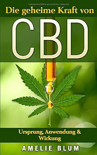 CBD: Die geheime Kraft von CBD -...