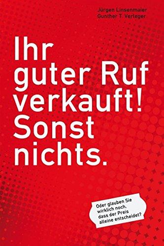 Verleger Gunther,Linsenmaier Jürgen, Ihr guter Ruf verkauft! Sonst nichts.