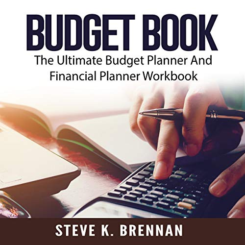 Budget Book: The Ultimate Budget Planner and Financial Planner Workbook cover art