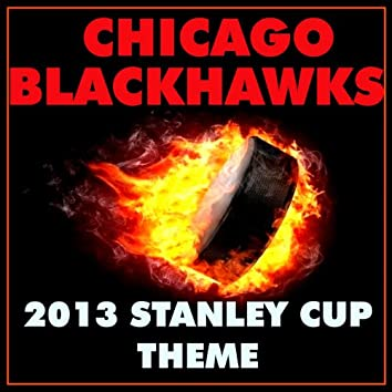 Chicago Blackhawks 2013 Stanley Cup Theme