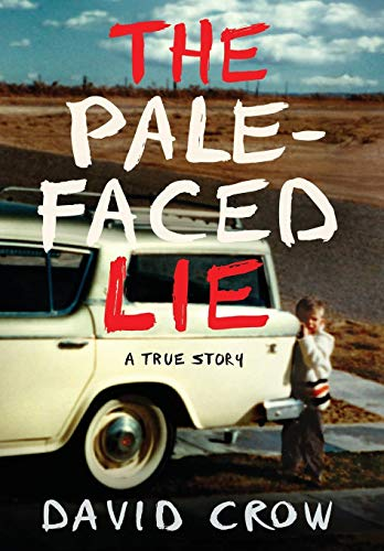 Image of The Pale-Faced Lie: A True Story