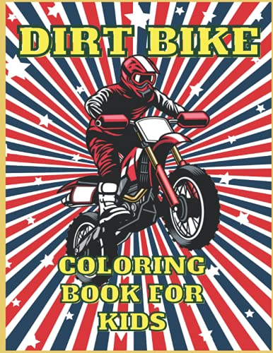 Dirt Bike Coloring Book for Kids: Boys Colouring Books Motorcycle Ages 8 12 Years Old,Motorcycle To Color ,Racing Bike , Retro & Heavy ... Fun For Kids Boys Ages 7 8 9 10 11 12 Years