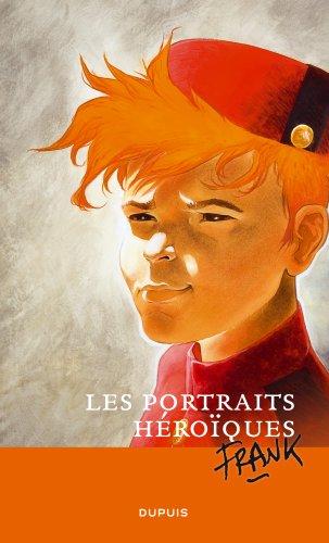 Portraits héroïques de Frank Pé - tome 1 - Les portraits de Frank Pé
