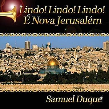 Lindo! Lindo! Lindo! É Nova Jerusalém