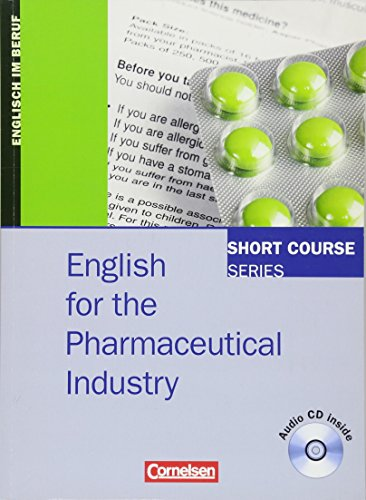 Short Course Series - Englisch im Beruf - English for Special Purposes - B1/B2: English for the Pharmaceutical Industry - Kursbuch mit CD
