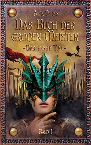 Das Buch Der Großen Meister (Fantasy Roman): Das Hohe Tal (Band 1)