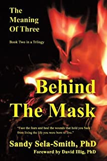 The Meaning of Three: Behind the Mask by Sandy Sela-Smith (2009-11-19)