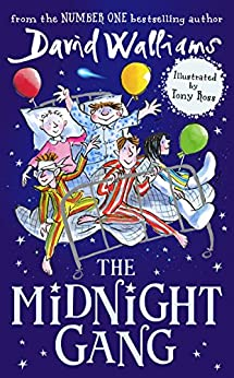 The Midnight Gang by [David Walliams, Tony Ross]
