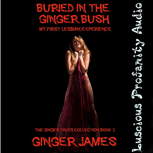 Buried in the Ginger Bush: My First Lesbian Experience cover art
