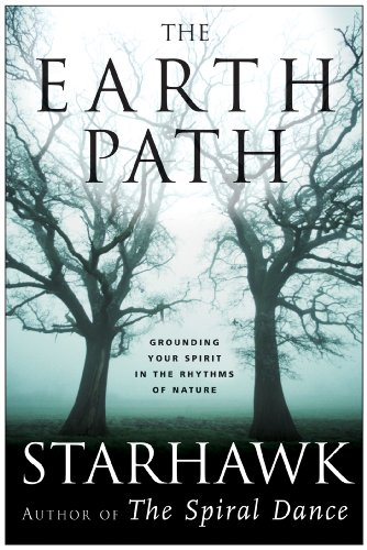 The Earth Path: Grounding Your Spirit in the Rhythms of Nature par [Starhawk]