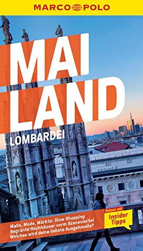MARCO POLO Reiseführer Mailand, Lombardei: Reisen mit Insider-Tipps. Inkl. kostenloser Touren-App (MARCO POLO Reiseführer E-Book)