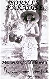 Born in Paradise: Memoirs of Old Hawaii (English Edition)