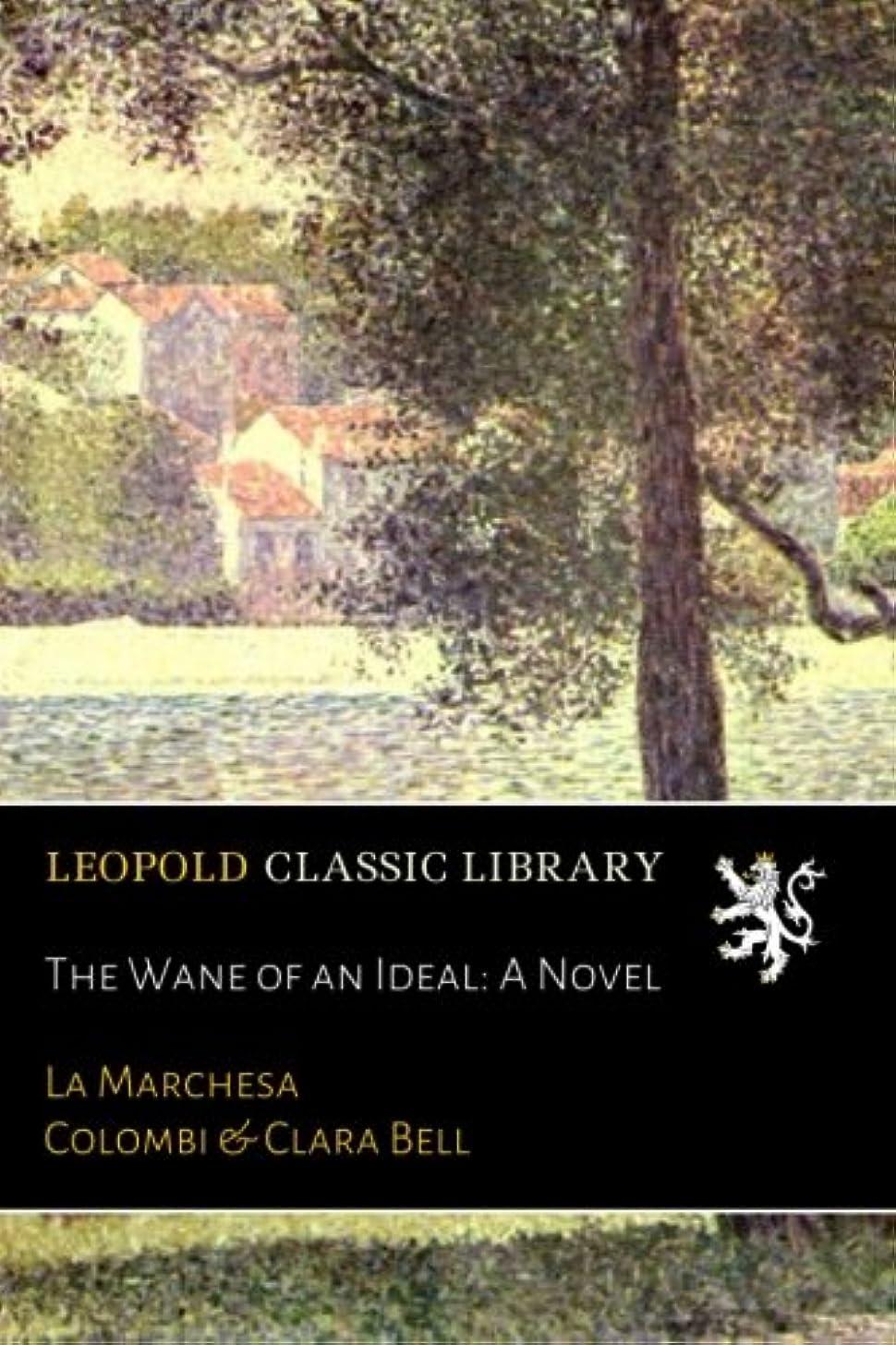 チューブ軽蔑記者The Wane of an Ideal: A Novel