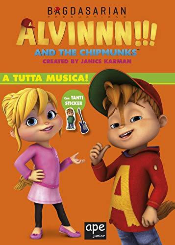 A tutta musica. Alvinnn!!! and the Chipmunks. Con adesivi. Ediz. a colori