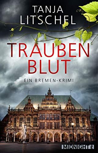 Traubenblut: Ein Bremen-Krimi