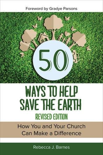 50 Ways to Help Save the Earth, Revised Edition: How You and Your Church Can Make a Difference