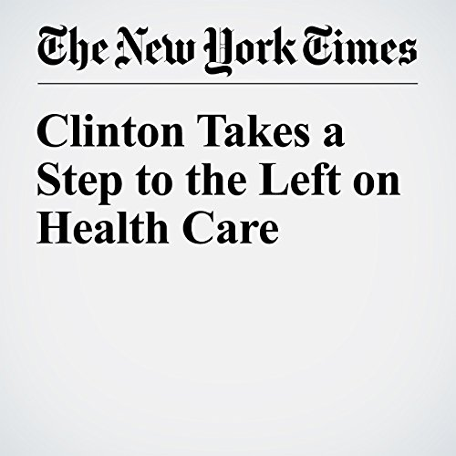 Clinton Takes a Step to the Left on Health Care audiobook cover art