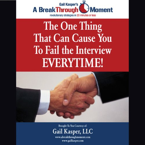 The One Thing That Can Cause You to Fail the Interview Every Time! audiobook cover art