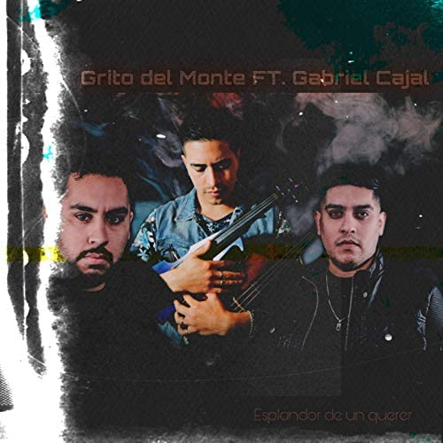Grito Del Monte feat. Gabriel Cajal