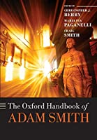 The Oxford Handbook of Adam Smith (Oxford Handbooks)