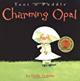 Toot & Puddle: Charming Opal (Toot & Puddle, 7)