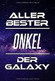 Aller Bester Onkel Der Galaxy: DIN A5 • 120 Seiten Liniert • Deko • Kalender • Schönes Notizbuch • Notizblock • Block • Terminkalender • Tante • ... • Ruhestand • Arbeitskollegin • Geburtstag