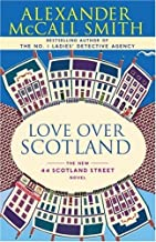 Love Over Scotland: 44 Scotland Street Series (3) (The 44 Scotland Street Series)