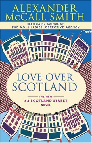 Love Over Scotland: 44 Scotland Street Series (3) (The 44 Scotland Street)