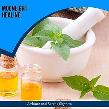 Moonlight Healing - Ambient And Serene Rhythms