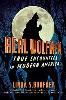 Real Wolfmen  True Encounters in Modern America