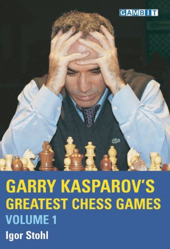 Garry Kasparov's Greatest Chess Games: 1