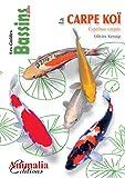 La carpe koï: Cyprinus carpio (Les guides Aquamag) (French Edition)