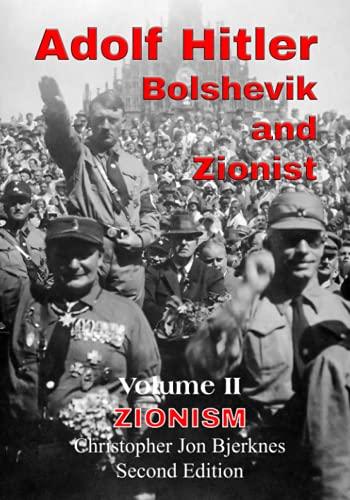 ADOLF HITLER BOLSHEVIK AND ZIONIST Volume II Zionism
