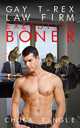 Gay T-Rex Law Firm: Executive Boner