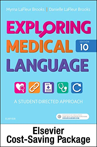 Compare Textbook Prices for Exploring Medical Language - Text and AudioTerms Package: A Student-Directed Approach 10 Edition ISBN 9780323427982 by LaFleur Brooks RN  BEd, Myrna,LaFleur Brooks MEd  MA, Danielle